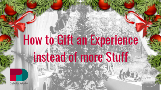How to Gift an Experience Instead of More Stuff