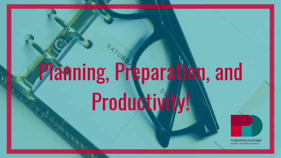 Planning, Preparation, and Productivity!