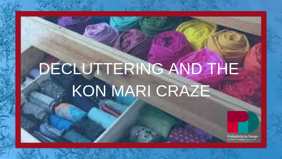 Decluttering – How Can Kon Mari Work For You?